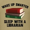 Wake Up Smarter Sleep With A Librarian - Men's T-Shirt