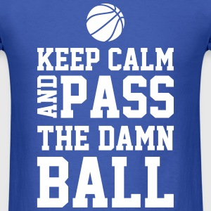 Keep Calm & Pass the Damn Ball T-Shirts - Men's T-Shirt