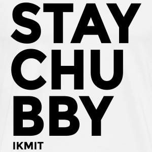 Stay Chubby T-Shirts - Men's Premium T-Shirt