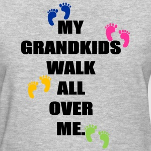 GRANDKIDS WALK ALL OVER ME - Women's T-Shirt