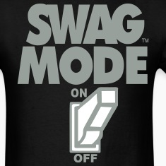 SWAG MODE ON T-Shirts