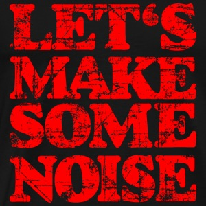 LET'S MAKE SOME NOISE T-Shirt (Men Black/Red) - Men's Premium T-Shirt