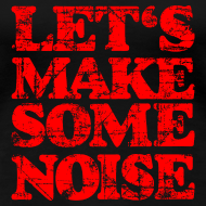 Design ~ LET'S MAKE SOME NOISE T-Shirt (Women Black/Red)