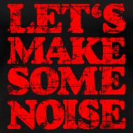 Design ~ LET'S MAKE SOME NOISE T-Shirt (Women Black/Red)