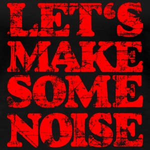 LET'S MAKE SOME NOISE T-Shirt (Women Black/Red) - Women's Premium T-Shirt