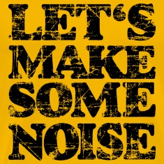 LET'S MAKE SOME NOISE T-Shirt (Men Yellow/Black)