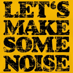 LET'S MAKE SOME NOISE T-Shirt (Men Yellow/Black) - Men's Premium T-Shirt