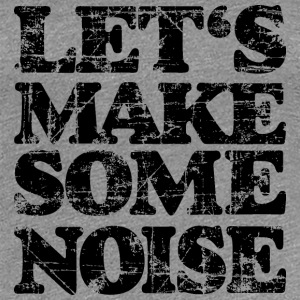 LET'S MAKE SOME NOISE T-Shirt (Women Gray/Black) - Women's Premium T-Shirt