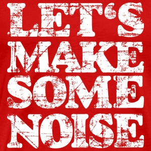 LET'S MAKE SOME NOISE T-Shirt (Men Red/White) - Men's Premium T-Shirt