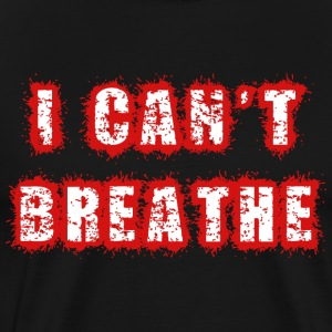 I can't breathe - Men's Premium T-Shirt