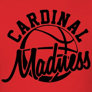 Cardinal Madness T-Shirts - Men's T-Shirt