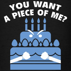 You Want A Piece Of Me? - Men's T-Shirt