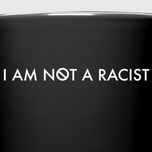 I AM NOT A RACIST ORIGINAL MUG  - Full Color Mug