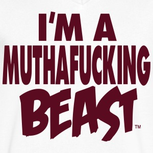 I'M A MUTHAFUCKING BEAST T-Shirts - Men's V-Neck T-Shirt by Canvas