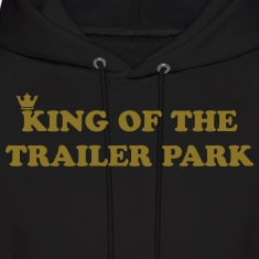 KING OF THE TRAILER PARK Hoodies
