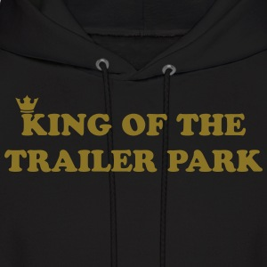 KING OF THE TRAILER PARK Hoodies - Men's Hoodie