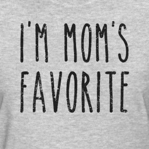 I'm Mom's Favorite Son or Daughter Women's T-Shirts - Women's T-Shirt