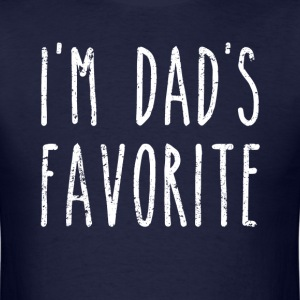 I'm Dad's Favorite Son or Daughter T-Shirts - Men's T-Shirt