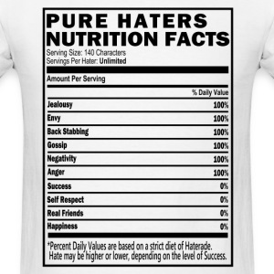 Haters Nutrition Facts T-Shirt & Apparel T-Shirts - Men's T-Shirt
