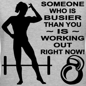 Someone Busier Than You Is Working Out - Women's V-Neck T-Shirt