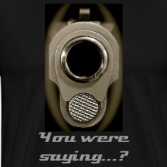"""You Were Saying...?"" Tee Shirt"