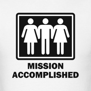 Mission Acomplished Threesome T-Shirts - Men's T-Shirt