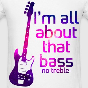 All About That Bass T-Shirts - Men's T-Shirt