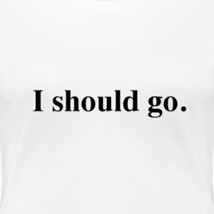 "Mass Effect Women's Tee ""I should go."" - Women's Premium T-Shirt"