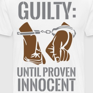 Boss Playa Guilty Until Proven Innocent Premium T- - Men's Premium T-Shirt