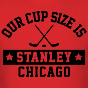 Cup Size Stanley Chicago T-Shirts - Men's T-Shirt