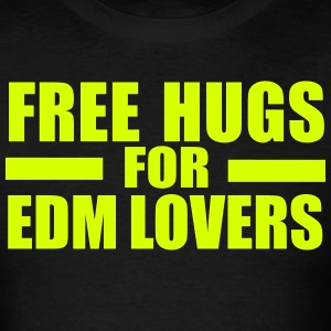 Free hugs for EDM lovers T-Shirts - Men's T-Shirt