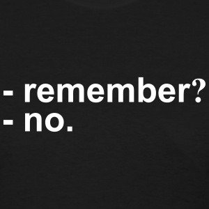 Remember? no Women's T-Shirts - Women's T-Shirt