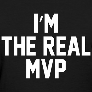 I'm the real MVP Women's T-Shirts - Women's T-Shirt