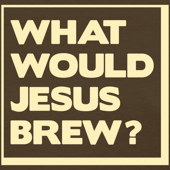 What Would Jesus Brew?