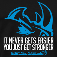 Design ~ It never gets easier D2 | mens tee