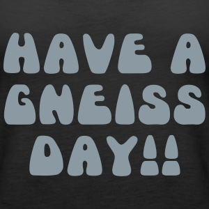 Have A Gneiss Day!! - Women's Premium Tank Top