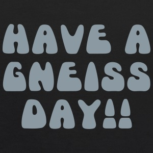 Have A Gneiss Day!! - Kids' Hoodie