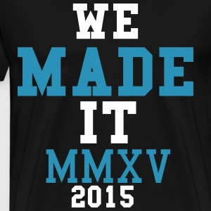 We Made It 2015 - Men's Premium T-Shirt