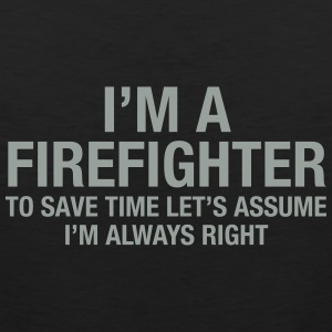 I'm A Firefighter.... Tank Tops - Men's Premium Tank