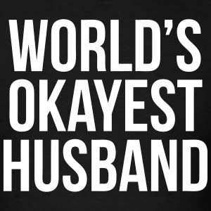 World's Okayest Husband T-Shirts - Men's T-Shirt