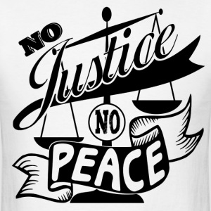 No Justice No Peace T-Shirt Design T-Shirts - Men's T-Shirt
