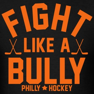Fight Like A Bully T-Shirts - Men's T-Shirt