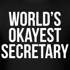 World's Okayest Secretary T-Shirts