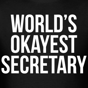 World's Okayest Secretary T-Shirts - Men's T-Shirt