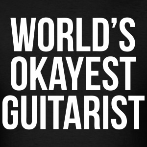 World's Okayest Guitarist T-Shirts - Men's T-Shirt