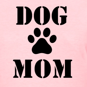 Dog Mom Ladies Shirt - Women's T-Shirt