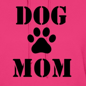 Dog Mom hooded sweathshirt - Women's Hoodie