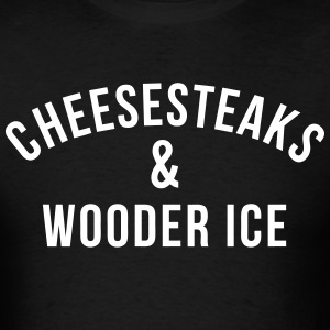Cheesesteaks & Wooder Ice T-Shirts - Men's T-Shirt