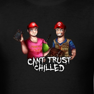 Can't Trust Chilled - Men's T-Shirt