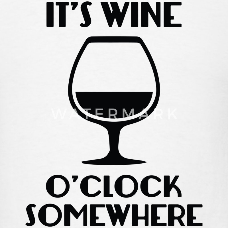 It's Wine O'Clock Somewhere - Men's T-Shirt